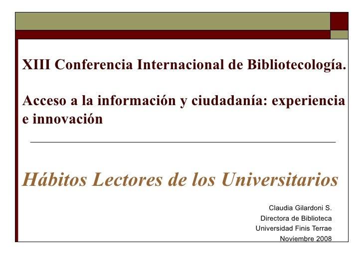 XIII Conferencia Internacional de Bibliotecología. Acceso a la información y ciudadanía: experiencia e innovación Hábitos ...