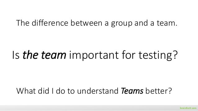 brainforit.com The difference between a group and a team. What did I do to understand Teams better? Is the team important ...