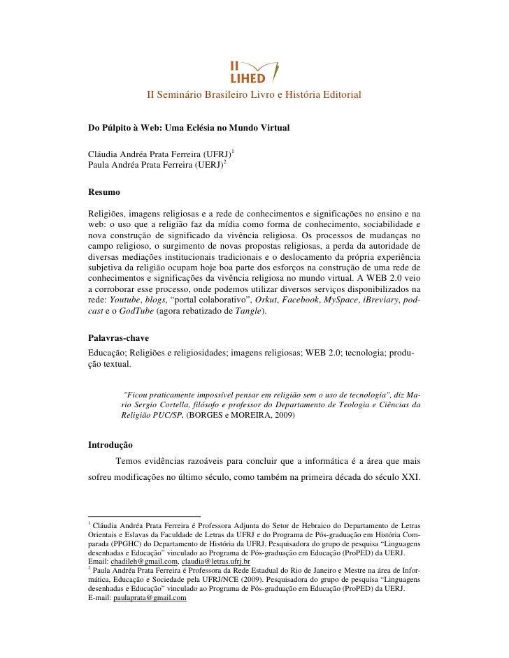 II Seminário Brasileiro Livro e História Editorial   Do Púlpito à Web: Uma Eclésia no Mundo Virtual  Cláudia Andréa Prata ...