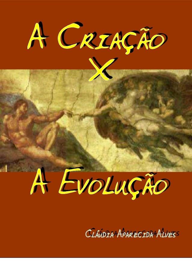 LETRAS SANTAS APRESENTA – A CRIAÇÃO X A EVOLUÇÃO