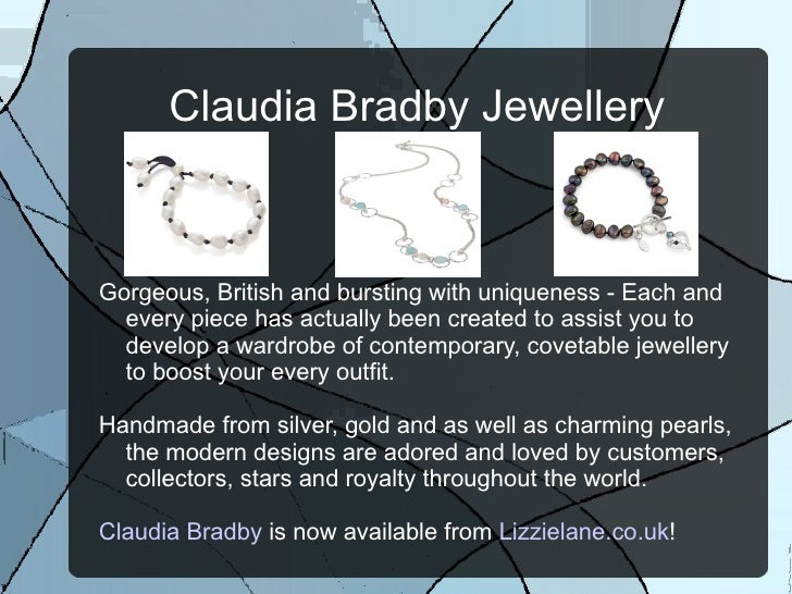 Claudia Bradby JewelleryGorgeous, British and bursting with uniqueness - Each and  every piece has actually been created t...