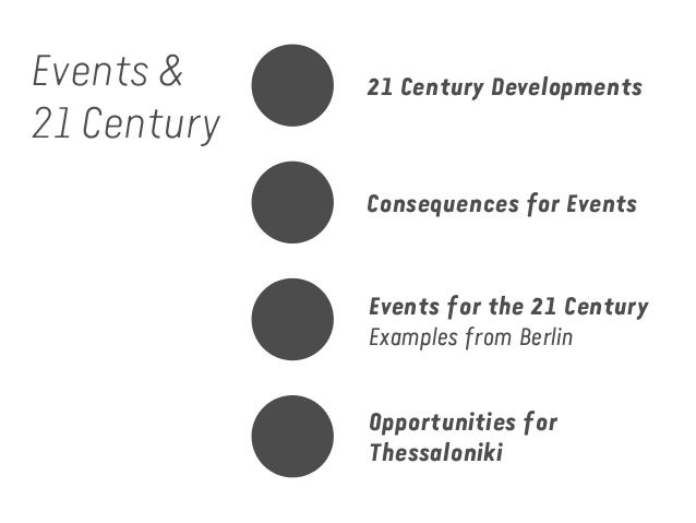 Events & 21 Century  21 Century Developments  Consequences for Events  Events for the 21 Century Examples from Berlin Oppo...