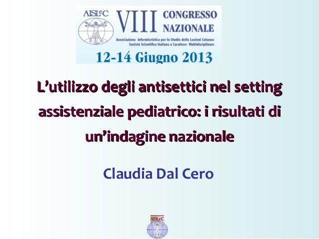 LL'utilizzo degli antisettici nel setting'utilizzo degli antisettici nel setting assistenziale pediatrico: i risultati dia...