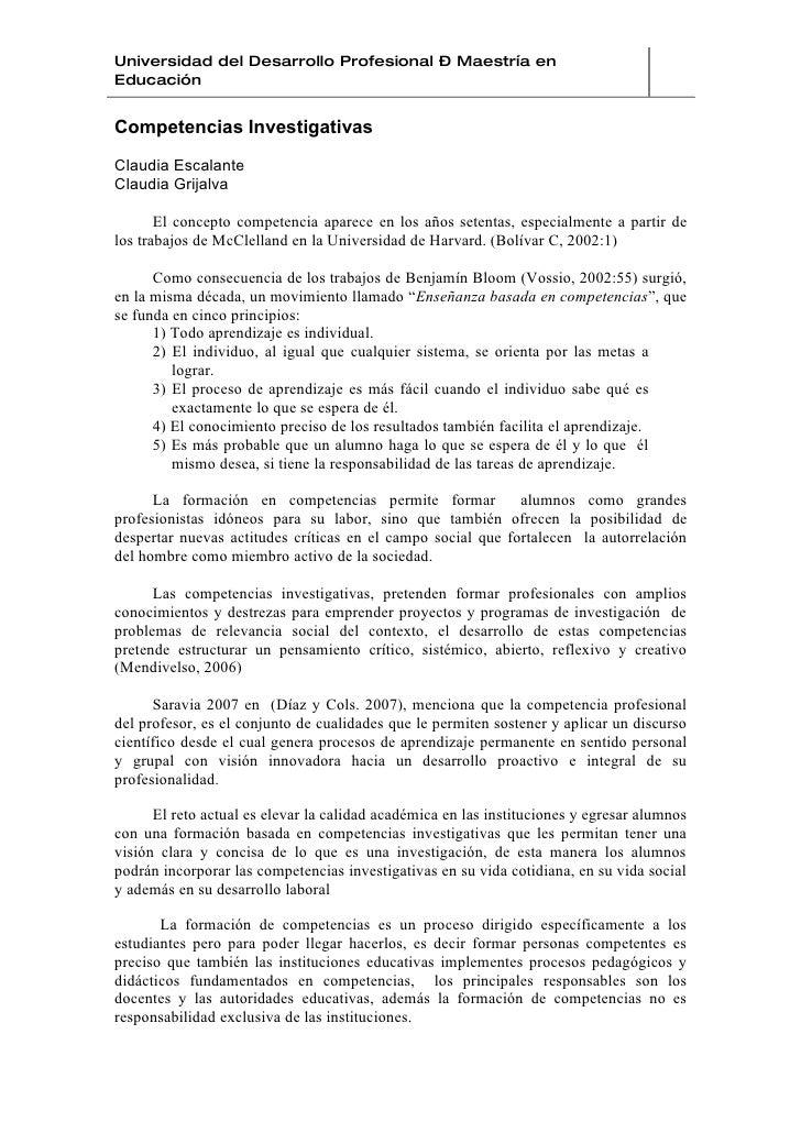 Universidad del Desarrollo Profesional – Maestría en Educación   Competencias Investigativas  Claudia Escalante Claudia Gr...