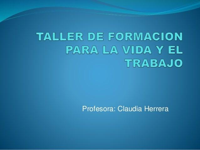 Profesora: Claudia Herrera