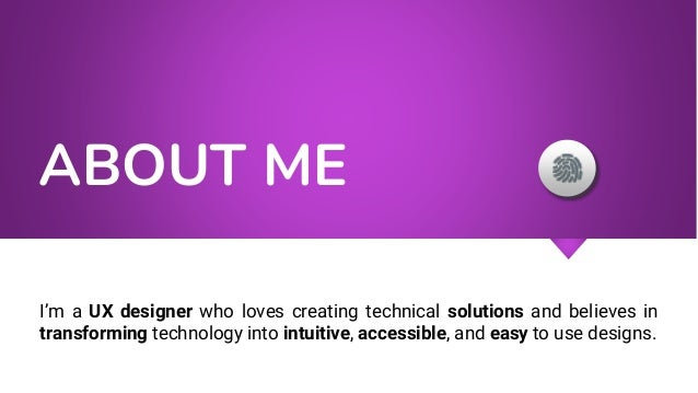 ABOUT ME I'm a UX designer who loves creating technical solutions and believes in transforming technology into intuitive, ...