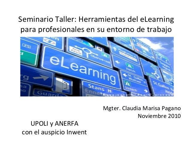 Seminario Taller: Herramientas del eLearning para profesionales en su entorno de trabajo UPOLI y ANERFA con el auspicio In...