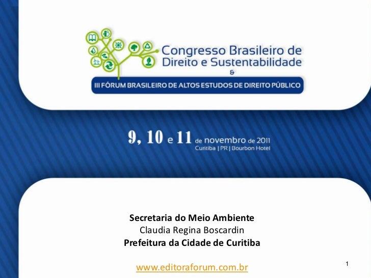Secretaria do Meio Ambiente    Claudia Regina BoscardinPrefeitura da Cidade de Curitiba                                   ...