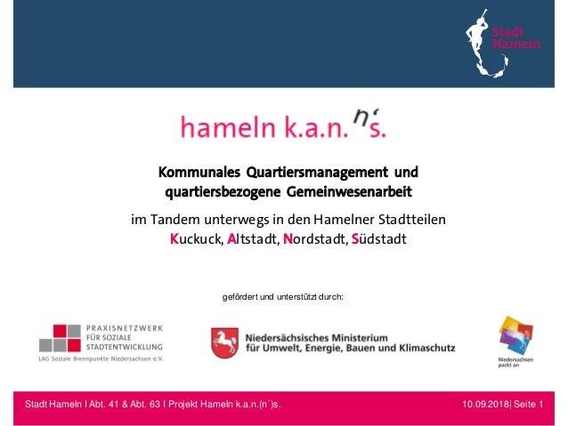 10.09.2018| Seite 1Stadt Hameln I Abt. 41 & Abt. 63 I Projekt Hameln k.a.n.(n´)s. )s. Kommunales Quartiersmanagement und q...