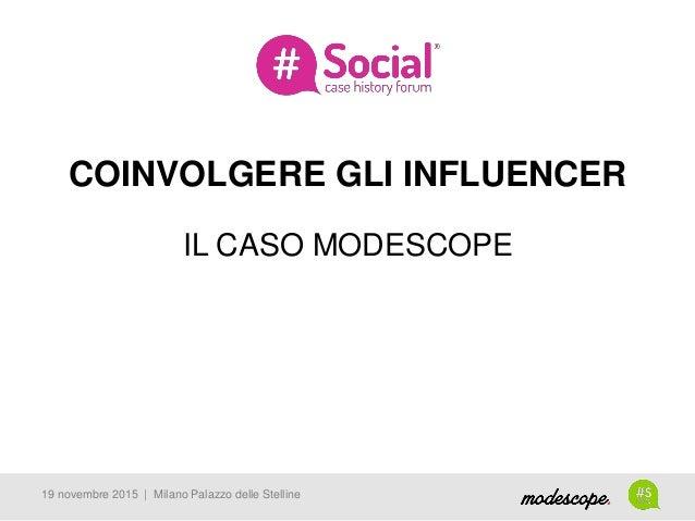 COINVOLGERE GLI INFLUENCER IL CASO MODESCOPE 19 novembre 2015 | Milano Palazzo delle Stelline