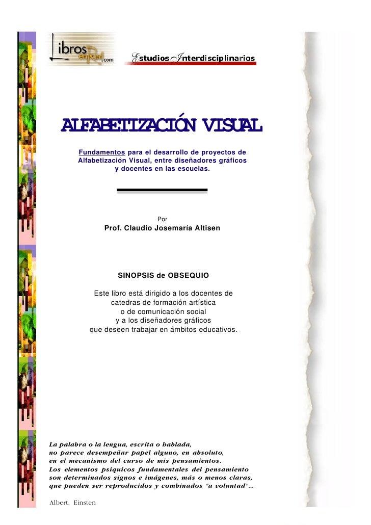 ALFABETIZACIÓN VISUAL          Fundamentos para el desarrollo de proyectos de          Alfabetización Visual, entre diseña...