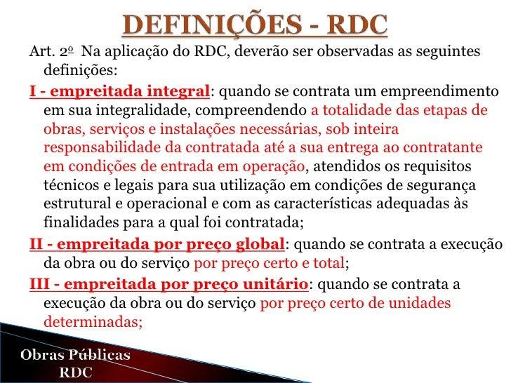 Art. 9º Nas licitações de obras e serviços de engenharia, no âmbito  do RDC, poderá ser utilizada a contratação integrada,...