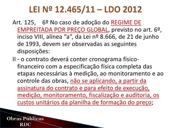 Art. 74, Decreto 7.581. O instrumento convocatório das licitações   para contratação de obras e serviços de engenharia sob...
