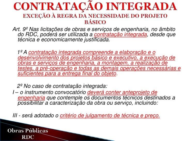 Art. 8o Na execução indireta de obras e serviços de engenharia, são  admitidos os seguintes regimes:I - empreitada por pre...