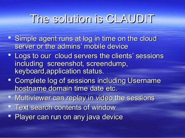 The solution is CLAUDIT  Simple agent runs at log in time on the cloud server or the admins' mobile device  Logs to our ...