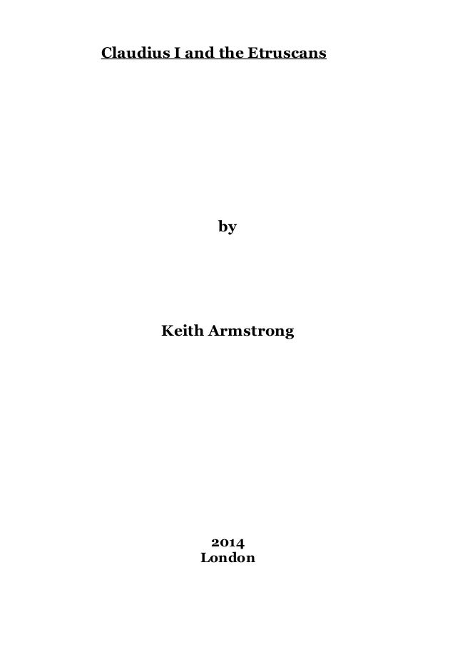 Claudius I and the Etruscans  by  Keith Armstrong  2014 London