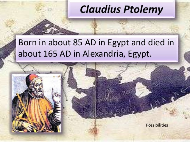 Born in about 85 AD in Egypt and died in about 165 AD in Alexandria, Egypt.  Possibilities