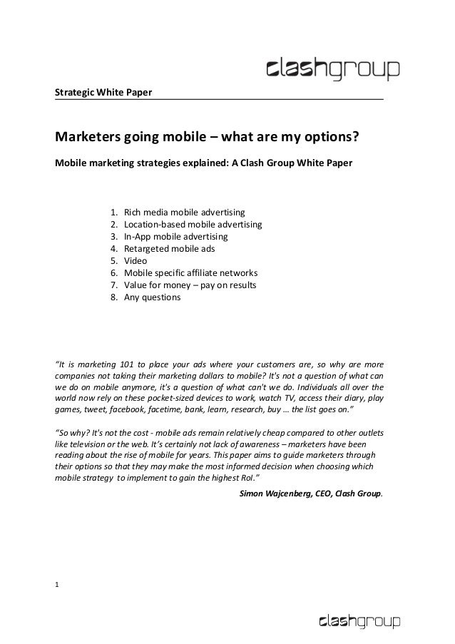 Strategic White PaperMarketers going mobile – what are my options?Mobile marketing strategies explained: A Clash Group Whi...