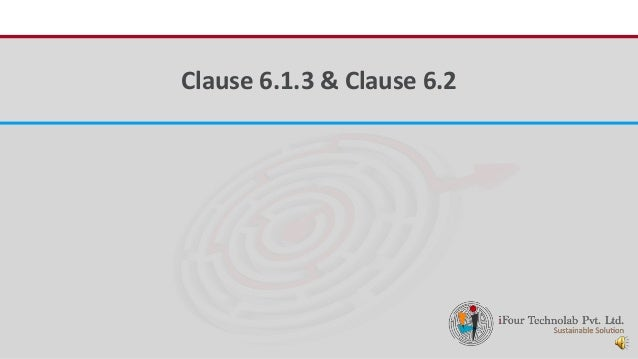 iFour ConsultancyClause 6.1.3 & Clause 6.2