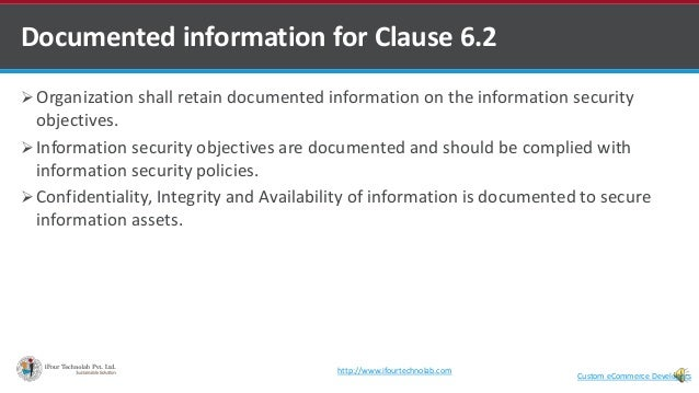  Organization shall retain documented information on the information security objectives.  Information security objectiv...