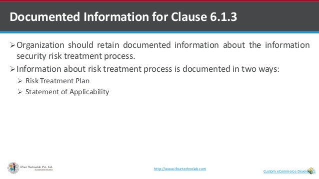 Documented Information for Clause 6.1.3 Organization should retain documented information about the information security ...