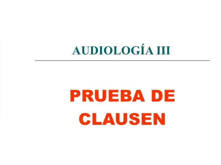 AUDIOLOGÍA III PRUEBA DE CLAUSEN