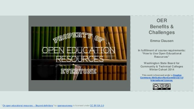 "OER Benefits & Challenges Emma Clausen In fulfillment of course requirements: ""How to Use Open Educational Resources""  Was..."