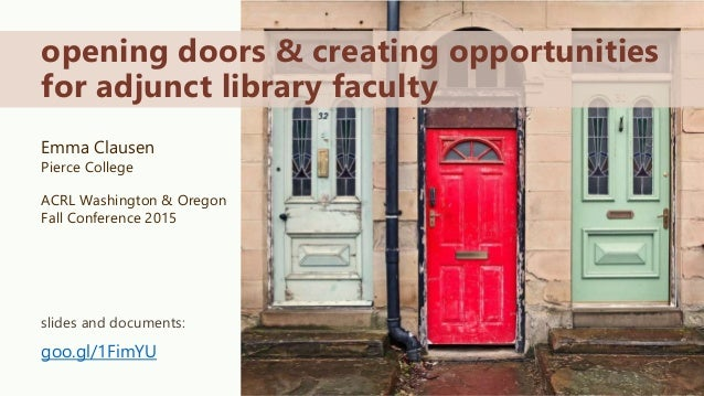 Emma Clausen Pierce College ACRL Washington & Oregon Fall Conference 2015 opening doors & creating opportunities for adjun...