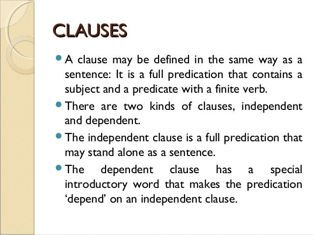 10  CCLLAAUUSSEESS  A clause may. Clauses and Sentences