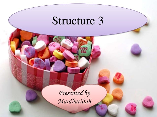 Structure 3 Presented by Mardhatillah