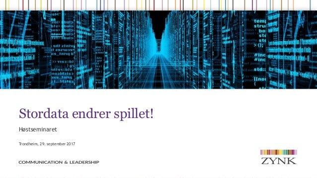 Stordata endrer spillet! Høstseminaret Trondheim, 29. september 2017