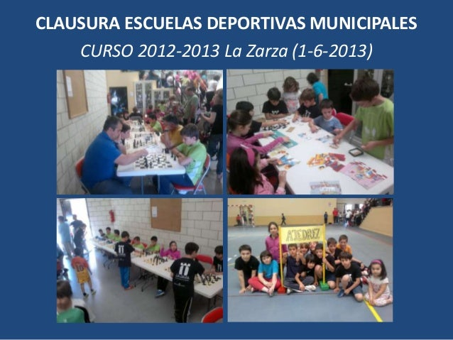 CLAUSURA ESCUELAS DEPORTIVAS MUNICIPALESCURSO 2012-2013 La Zarza (1-6-2013)
