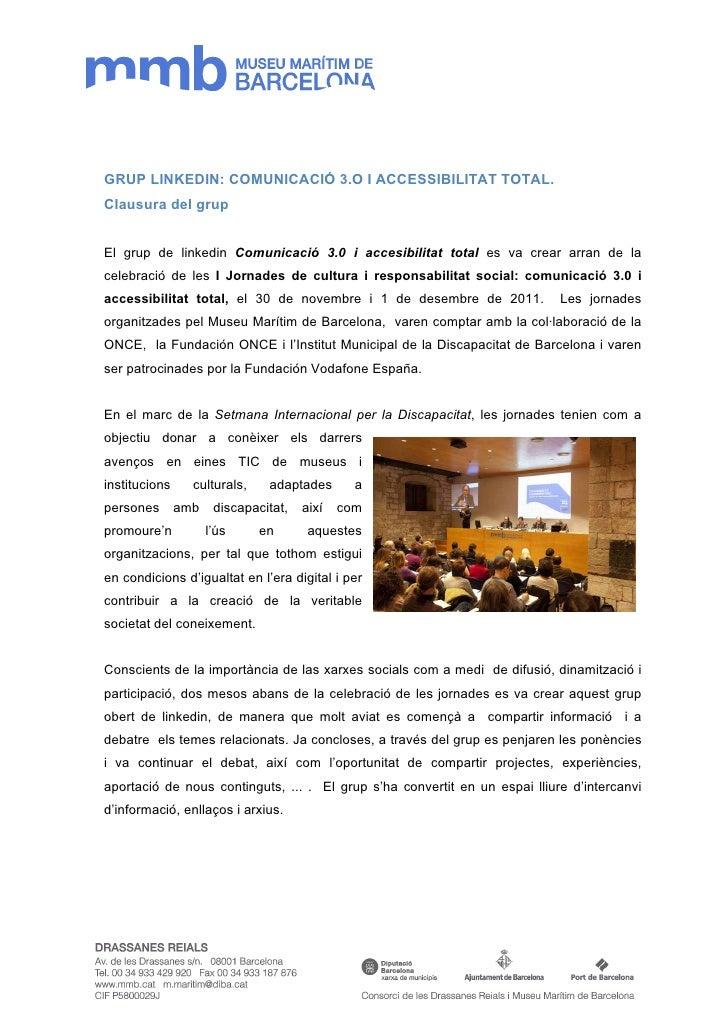 GRUP LINKEDIN: COMUNICACIÓ 3.O I ACCESSIBILITAT TOTAL.Clausura del grupEl grup de linkedin Comunicació 3.0 i accesibilitat...