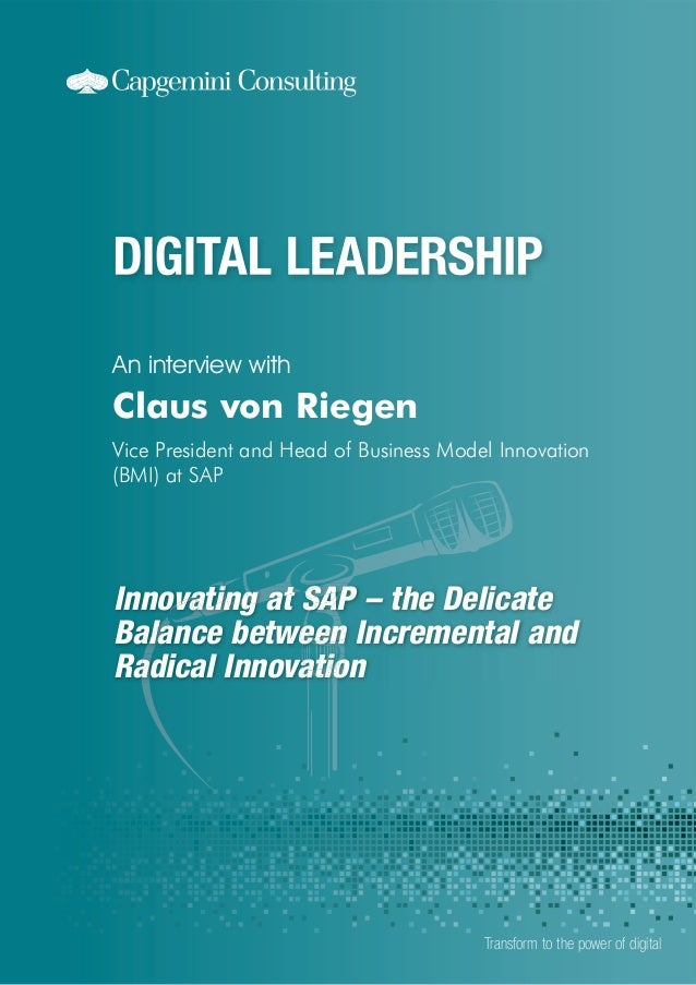 Innovating at SAP – the Delicate Balance between Incremental and Radical Innovation An interview with Transform to the pow...