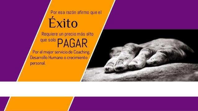PAGAR Por el mejor servicio de Coaching, Desarrollo Humano o crecimiento personal. Éxito Requiere un precio más alto que s...