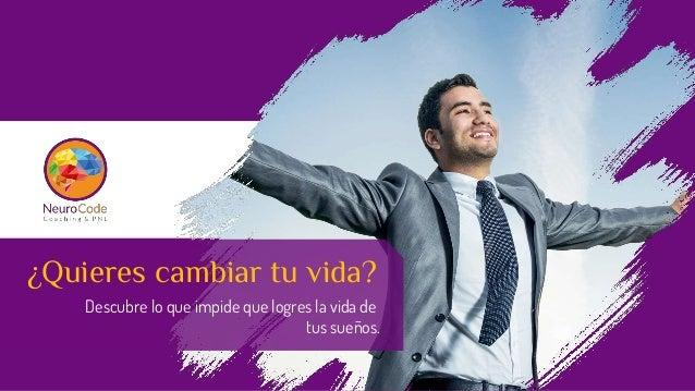 ¿Quieres cambiar tu vida? Descubre lo que impide que logres la vida de tus sueños.