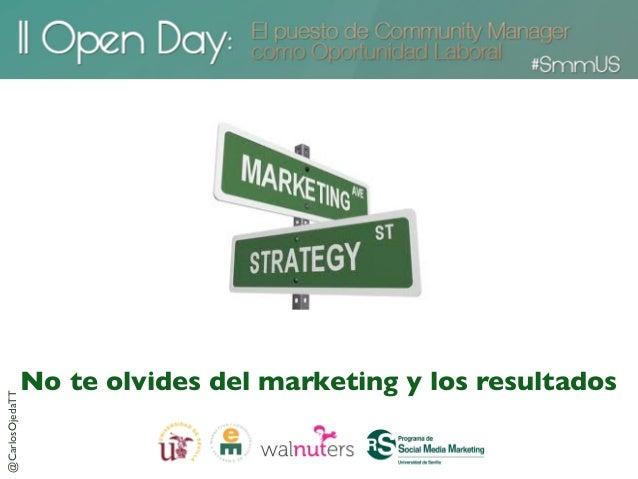 No te olvides del marketing y los resultados@CarlosOjedaTT