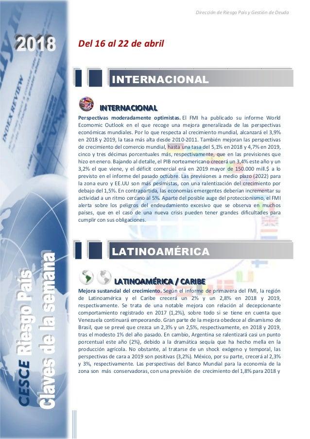 Dirección de Riesgo País y Gestión de Deuda Del 16 al 22 de abril IIINNNTTTEEERRRNNNAAACCCIIIOOONNNAAALLL Perspectivas mod...