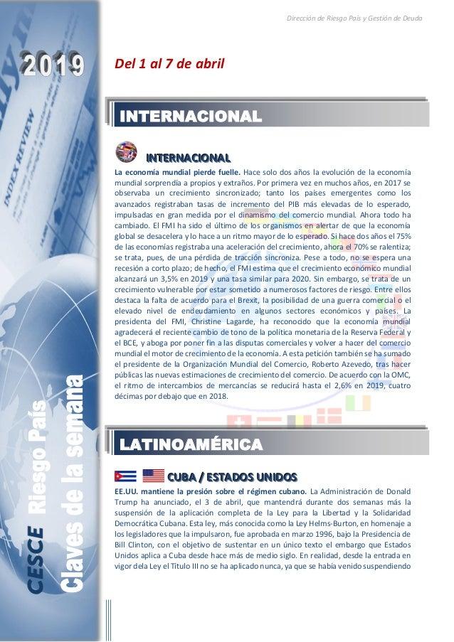 Dirección de Riesgo País y Gestión de Deuda Del 1 al 7 de abril IIINNNTTTEEERRRNNNAAACCCIIIOOONNNAAALLL La economía mundia...