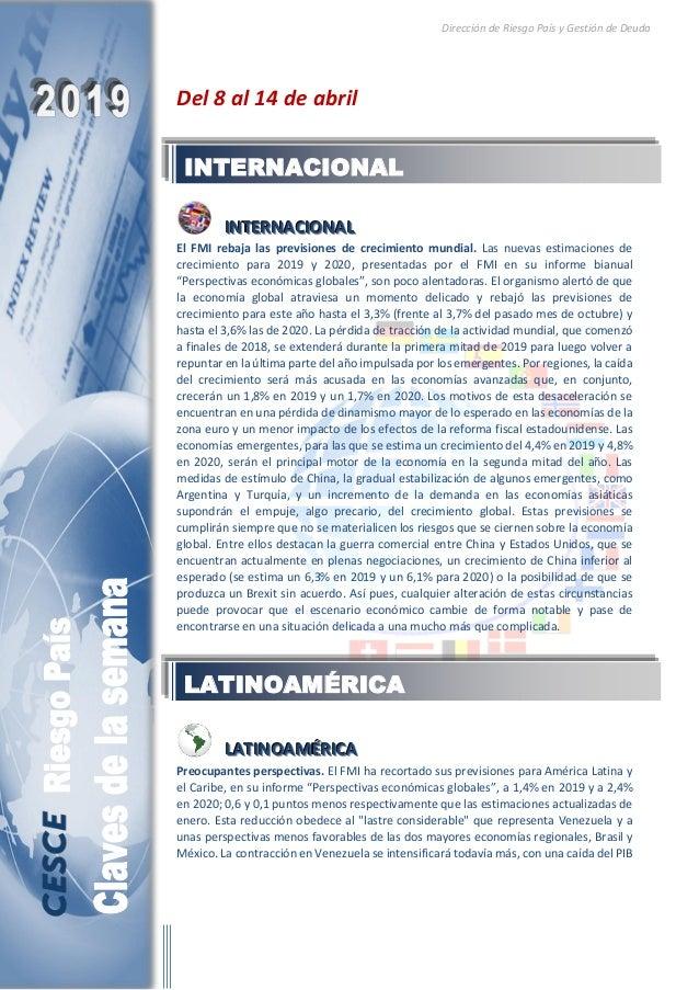 Dirección de Riesgo País y Gestión de Deuda Del 8 al 14 de abril IIINNNTTTEEERRRNNNAAACCCIIIOOONNNAAALLL El FMI rebaja las...