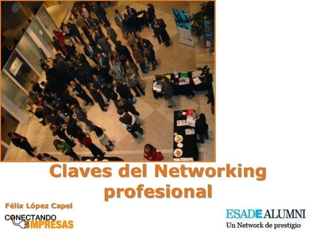 Claves del Networking profesional Félix López Capel