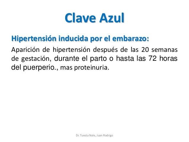 Clave Azul Hipertensión inducida por el embarazo: Aparición de hipertensión después de las 20 semanas de gestación, durant...