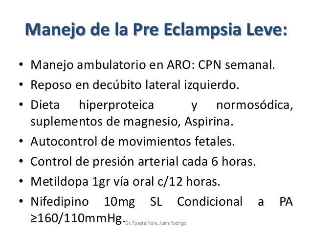 Manejo de la Pre Eclampsia Leve: • Manejo ambulatorio en ARO: CPN semanal. • Reposo en decúbito lateral izquierdo. • Dieta...