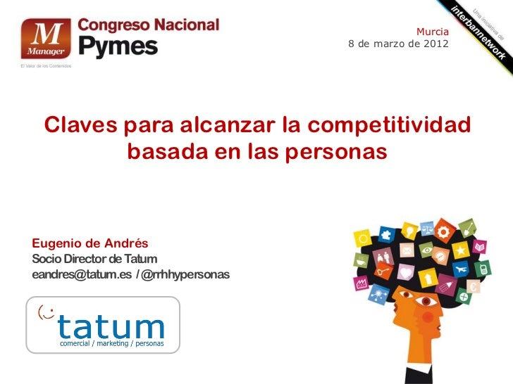 Murcia                                    8 de marzo de 2012  Claves para alcanzar la competitividad         basada en las...
