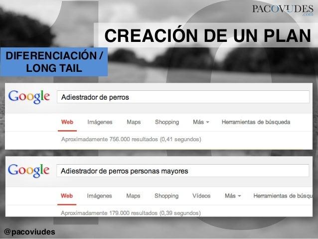 10DIFERENCIACIÓN /LONG TAIL!CREACIÓN DE UN PLAN!@pacoviudes!