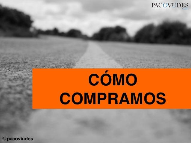 CÓMOCOMPRAMOS!@pacoviudes!