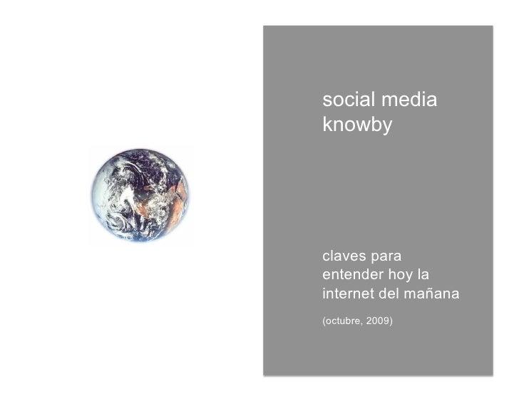 social media knowby     claves para entender hoy la internet del mañana (octubre, 2009)
