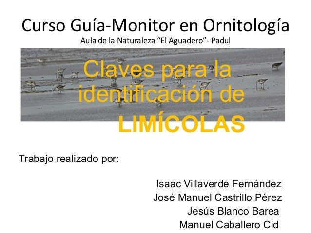 """Curso Guía-‐Monitor en Ornitología Aula de la Naturaleza """"El Aguadero""""-‐ Padul Claves para laident..."""
