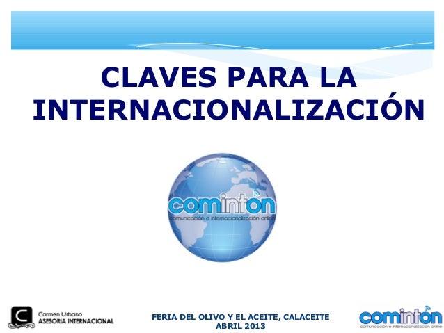 FERIA DEL OLIVO Y EL ACEITE, CALACEITEABRIL 2013CLAVES PARA LAINTERNACIONALIZACIÓN
