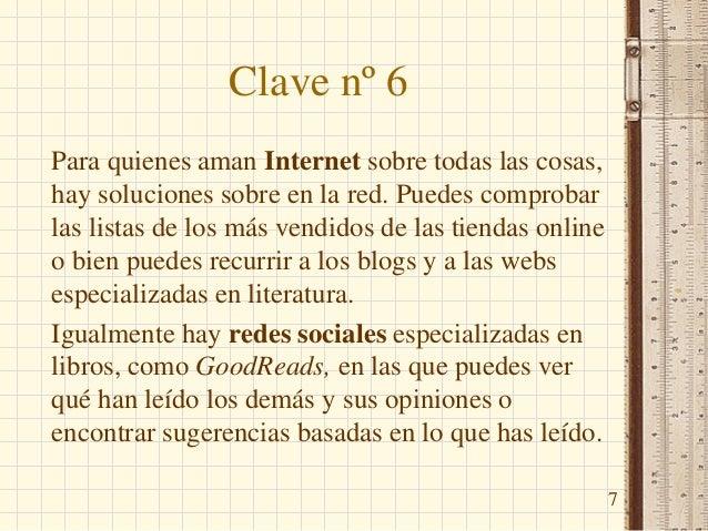 Clave nº 6 Para quienes aman Internet sobre todas las cosas, hay soluciones sobre en la red. Puedes comprobar las listas d...